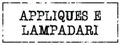 Appliques e Lampadari