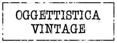 Oggettistica Vintage