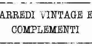 Arredi Vintage e Complementi