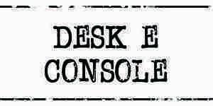 Desk, scrivanie, console & banconi